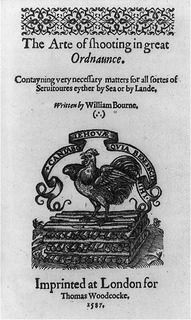 [Title page from the Art of shooting in great ordnaunce... written by William Bourne. Imprinted at London for Thomas Woodcocke, 1587]