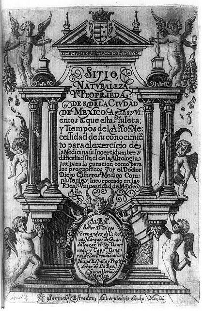 [Title page of Sitio, naturaleza y propriedades dela Ciudad de Mexico by Diego Cisneros (1618) with architectural columns and six cherubs] / Samuel Estradanus Antierpiensis sculp., Mexici.
