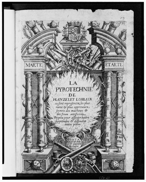 [Title page illustration for La pyrotechnie showing columns, arches, a huge fire emanating from a cauldron, cannons and cannon barrels of various sizes, as well as flaming cannon balls]