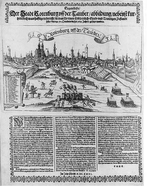 Eygentliche der Stadt Rotenburg vff der Tauber abbildung nebenst kurtzem doch waarhafftigem bericht in was fur einene Erbärmlich- Elend- vnd Traurigen Zustandt selbe den 29.30. Octobris dieses 1631. Jahrs gesetzet worden