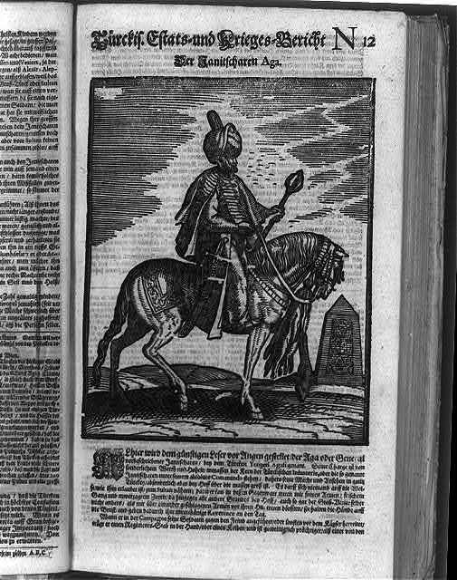 [A commander (Aga) of the Janissaries of the Ottoman Turkish army dressed in splendor, on horseback, to lead his warriors into battle]