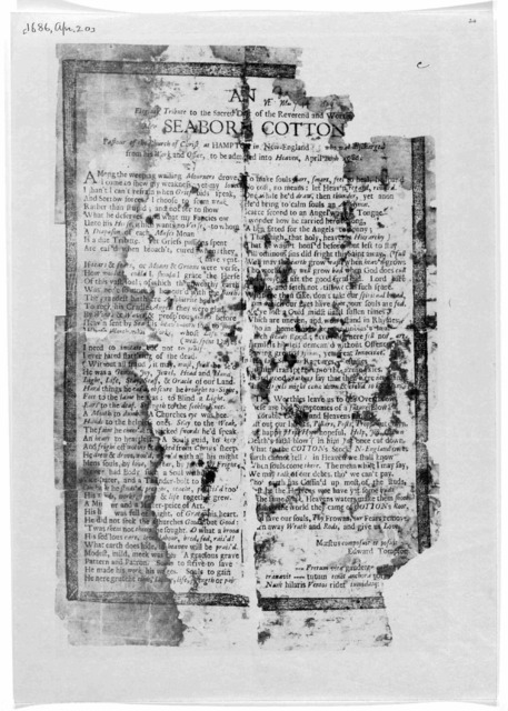 An elegiack tribute to the sacred dust of the Reverend and worthy Mr. Seaborn Cotton pastour of the Church of Christ at Hampton in New England: who was disharged from his work and office, to be admitted into Heaven, April 20th 1686. [Boston: Pri