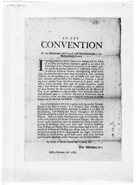 At the Convention of the Governour and council, an representatives of the Massachusets Colony [A proclamation setting apart September 19, 1689 as a fast day]. [Cambridge Printed by Samuel Green 1689].