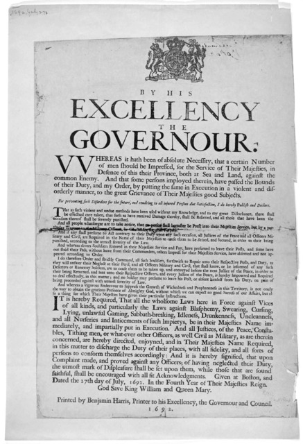 [Arms] By His Excellency the Governor. Whereas it hath been of absolute necessity, that a certain number of men should be impressed, for the service of their Majesties, in defence of this their Province, both at sea and land, against the common