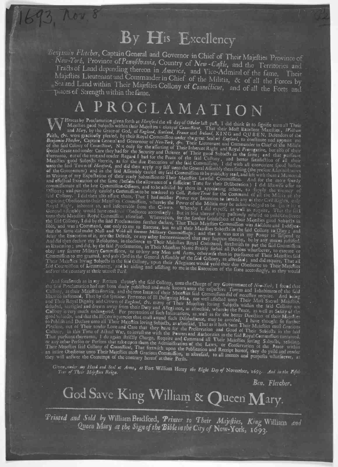 By His Excellency Benjamin Fletcher, Captain General and Governor in Chief of their Majesties Province of New-York, Province of Pennsylvania, County of New-Castle, and the Territories and tracts of land depending theron in America, and vice-admi