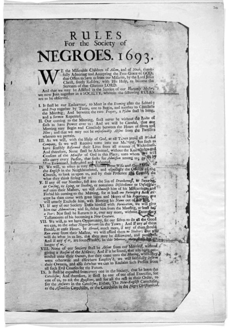 Rules for the society of negroes, 1693. [Boston: Printed and sold by B. Harris, 1693.] [Positive Photostat].