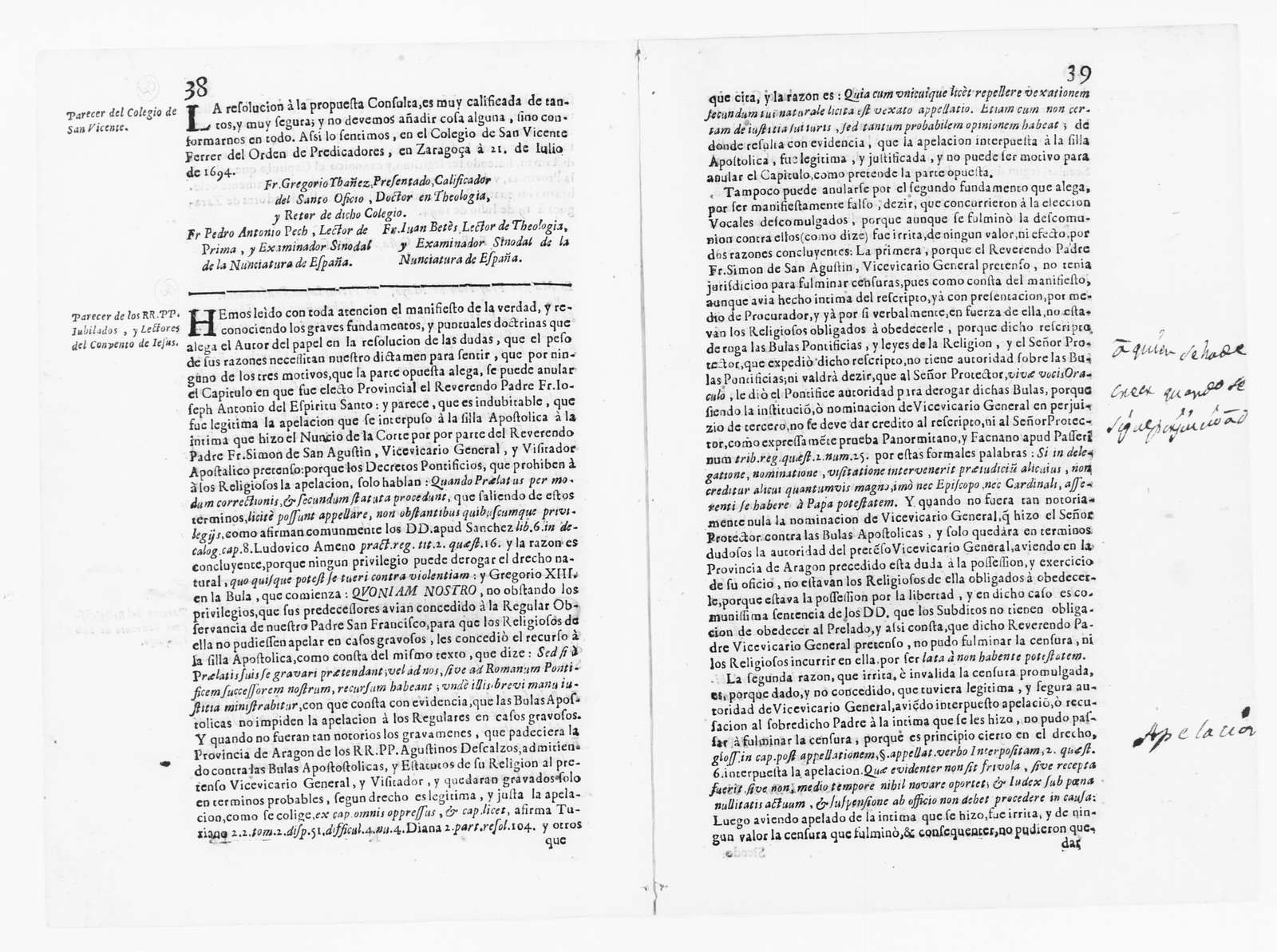 Opinion issued by Friar Gregorio Ibañez and others of the School of San Vicente, concerning the appointment of José Antonio del Espíritu Santo as General Vice-Vicar of Spain and the American Indies of the religious order of San Agustín made by the Cardinal of said religious order of San Agustín. July 21,1694