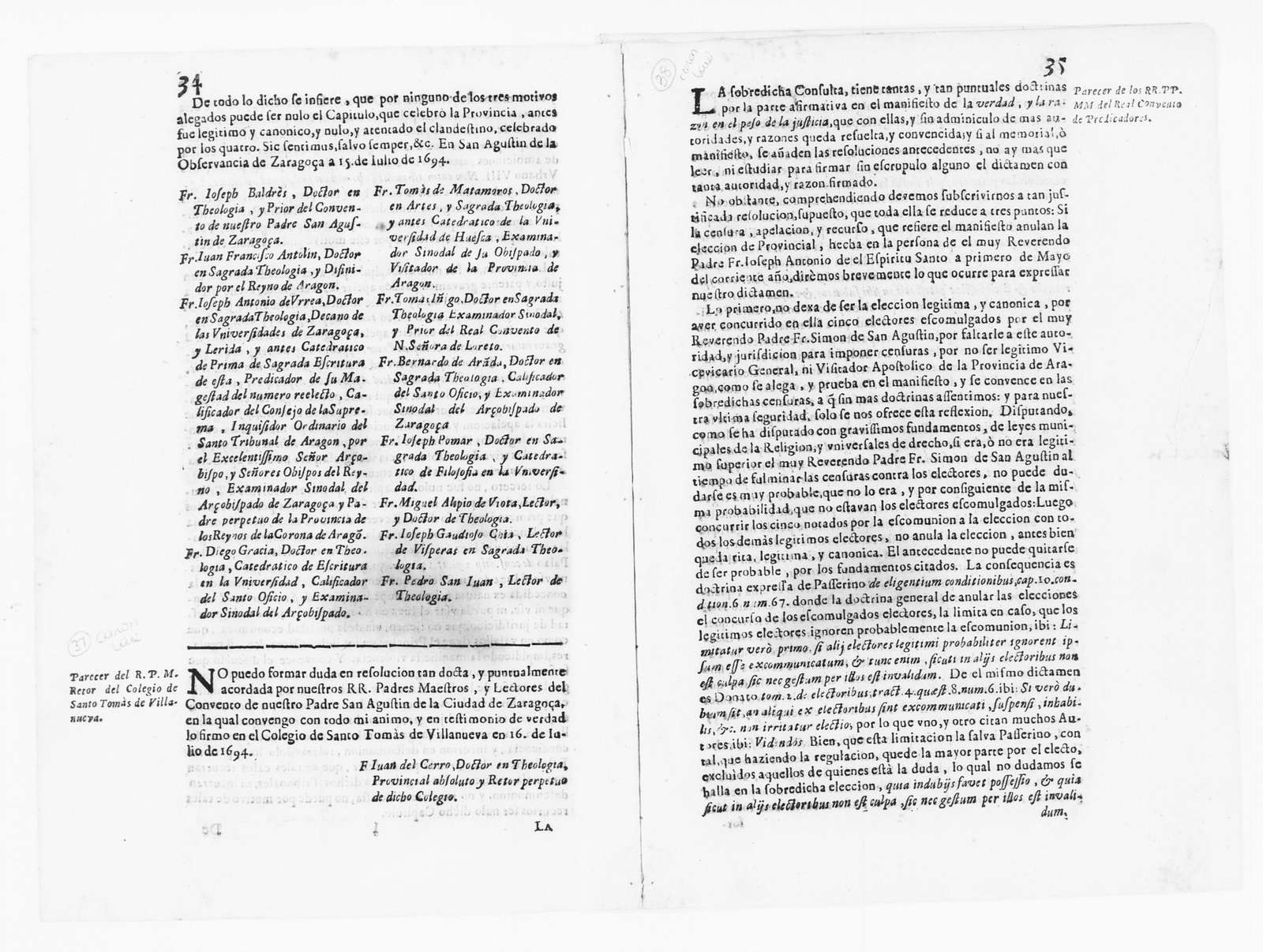 Opinion issued by Friar Juan del Cerro, the Rector of the School of Santo Tomás de Villanueva, concerning the appointment of José Antonio del Espíritu Santo as General Vice-Vicar of Spain and the American Indies of the religious order of San Agustín made by the Cardinal of said religious order of San Agustín. July 16, 1694