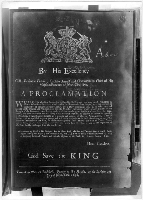 By His Excellency Coll. Benjamin Fletcher, Captain General and Governor in Chief of His Majesties Province of New-York, &c. A proclamation [Calling for voluntary enlistment] Given under my hand at His Majesties Fort in New-York, the one and twen