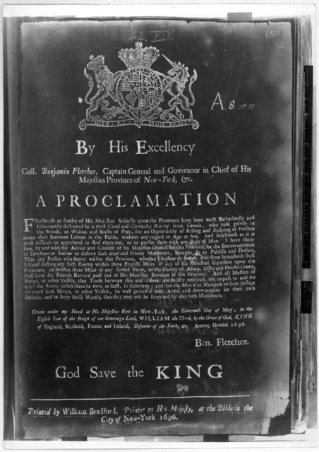 By His Excellency Coll. Benjamin Fletcher Captain General and Governor in Chief of His Majesties Province of New York, &c. A proclamation [Offering a reward of six pounds for the encouragement of Christians or Indians to destroy the enemy found