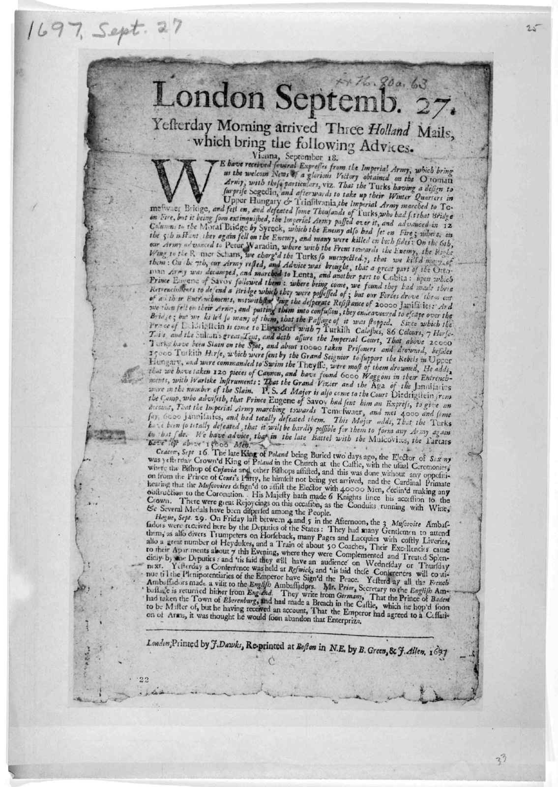 London, Septemb. 27, Yesterday morning arrived three Holland mails, which bring the following advices ... London, Printed by J. Dawks, Re-printed at Boston in N. E. by B. Green & J. Allen, 1697.
