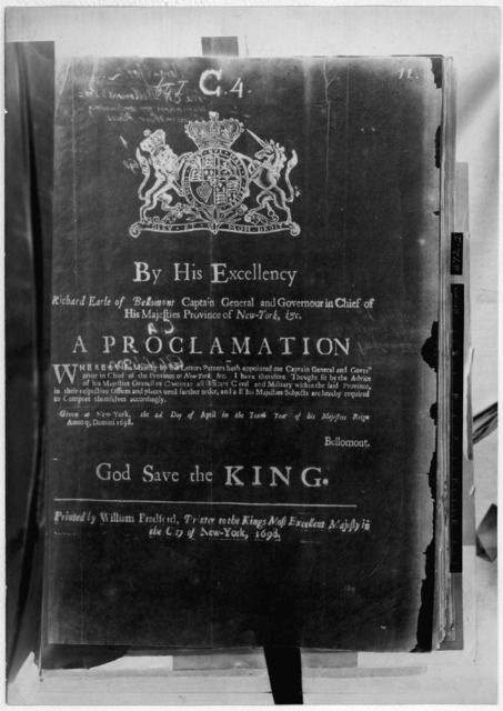 By His Excellency Richard Earle of Bellomont Captain General and Governour in Chief of His Majesties Province of New York, &c. A Proclamation ... I have therefore thought fit by the advice of His Majesties Council to continue all officers civil