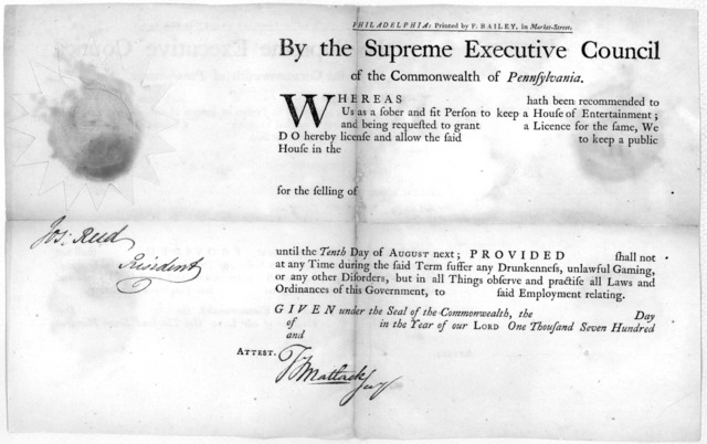 By the Supreme Executive Council of the Commonwealth of Pennsylvania. Whereas hath been recomended to us as a sober and fit person to keep a house of entertainment; and being requested to grant a license for the same, We do hereby license and al