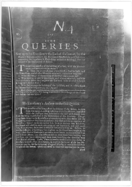 Some queries sent up to his Excellency the Earl of Bellomont, by the House of representatives of the Province of New-York the 31th July 1700 concerning his Excellency's proposition to them of building a fort for defence of the five nations of In