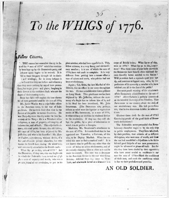 "To the Whigs of 1776. Fellow citizens. You cannot but remember the cry in favor of the ""men of 1776"" which has continuously been kept up by the Democratic party, and which now again begins to be revived ... An old solder. [n. p. n. d.]."