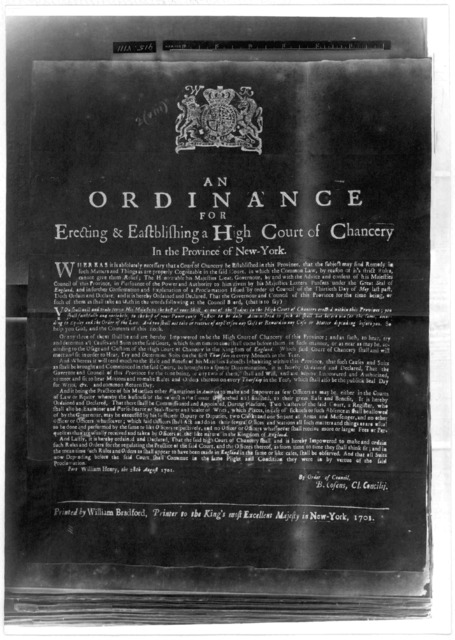An ordinance for erecting & establishing a High Court of Chancery in the Province of New York. Fort William Henry, the 28th August, 1701. By order of Council. New York: Printed by William Bradford, Printer to the King's most excellent Majesty 17
