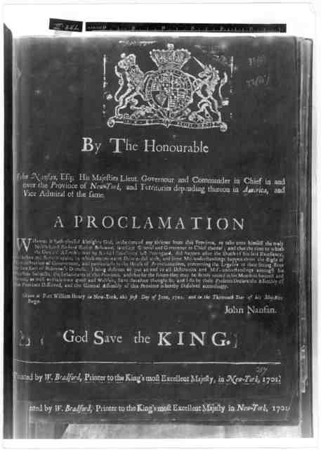 By the Honourable John Nanfan, His Majesties Lieut Governour and Commander in chief in and over the Province of New York ... A proclamation. Whereas it hath pleased Almighty God in the time of my absence from this Province, to take unto himself
