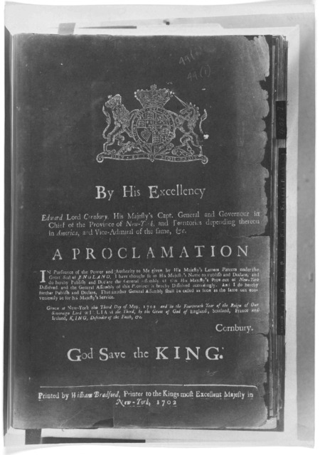 By His Excellency Edward Lord Cornbury, His Majesty's Capt. General and Governour in chief of the Province of New York ... A proclamation [Dissolving the General Assembly and that another General Assembly shall be called] Given at New York this