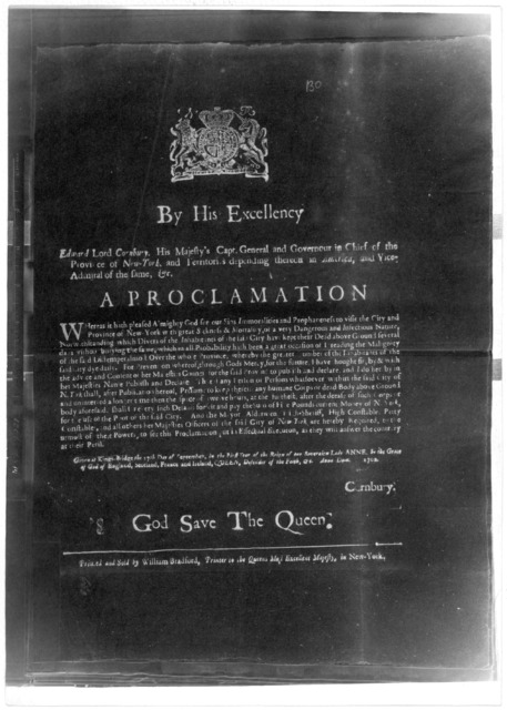 By His Excellency. Edward Lord Cornbury, His Majesty's Capt. General and Governour in chief of the Province of New York ... A proclamation. Whereas it hath pleased Almighty God for our sins, immoralties and prophaneness to visit the city and pro