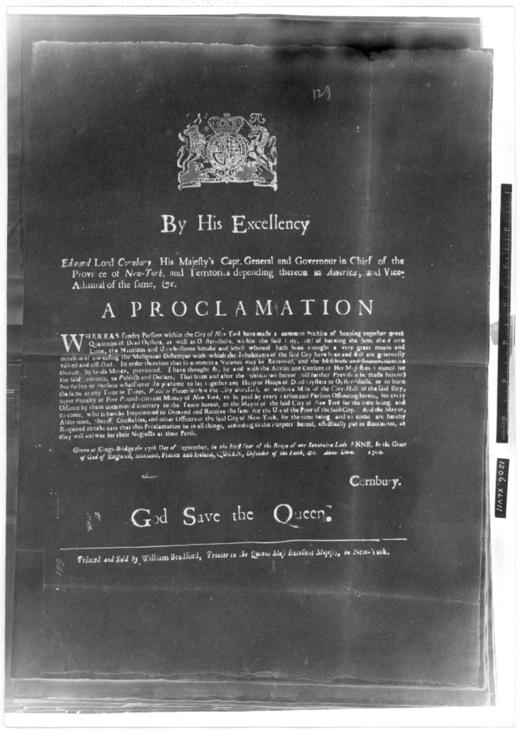 By His Excellency Edward Lord Cornbury, His Majesty's Capt. General and Governour in chief of the Province of New York ... A proclamation. Whereas sundry persons within the city of New York have made a common practice of heaping together great q
