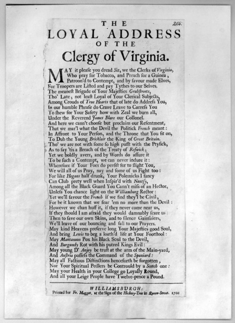 The loyal address of the clergy of Virginia. Williamsburgh: Printed for Fr. Maggott, at the Sign of the Hickery-Tree in Queen-Street 1702.
