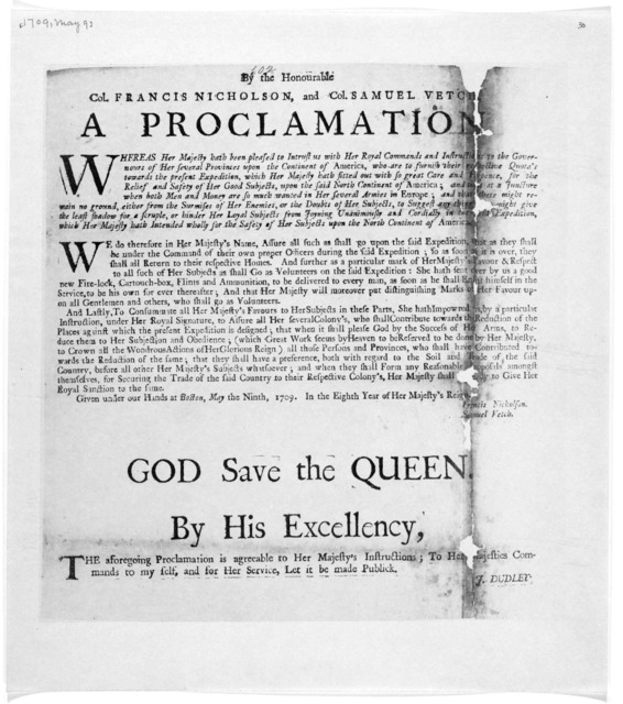 By the Honourable Col. Francis Nicholson, and Col. Samuel Vetch. A proclamation. Whereas Her Majesty hath been pleased to instruct us with Her Royal commands and instructions to the governours of Her several provinces upon the Continent of Ameri
