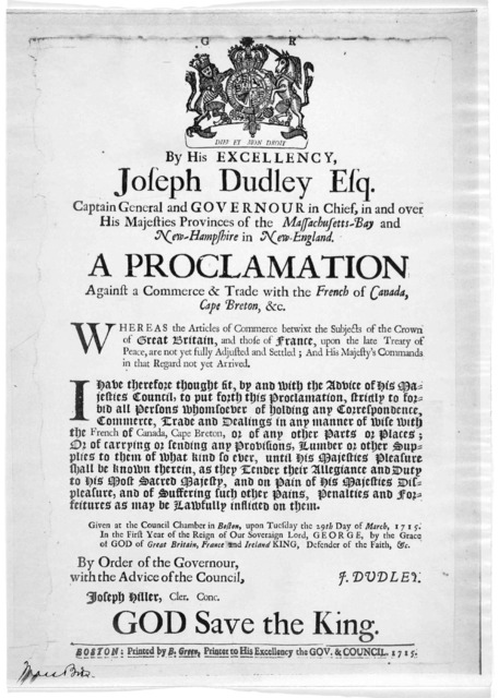 By His Excellency, Joseph Dudley, Esq. Captain General and Governor in Chief, in and over His Majesties Provinces of the Massachusetts-Bay and New-Hampshire in New-England. A proclamation against commerce & trade with the French of Canada, Cape