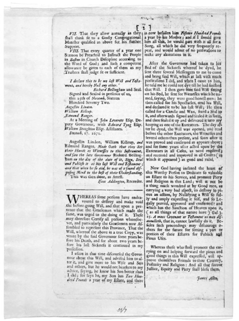A copy of the last will and testament of Richard Bellingham, Esqr. Late governour of the Colony of Massachusetts-Bay in New England and some arguments to prove this was the said governours last will and was proved and approved as such, and ought