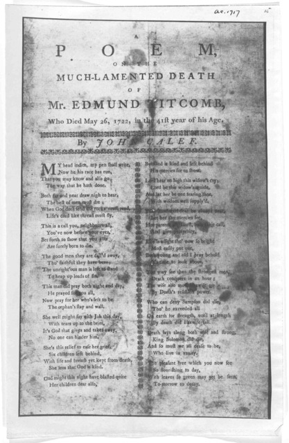 A poem on the much-lamented death of Mr. Edmund Titcomb, who died May 26, 1722, in the 31st year of his age. By Jonn Calef. [Massachusetts 1722].