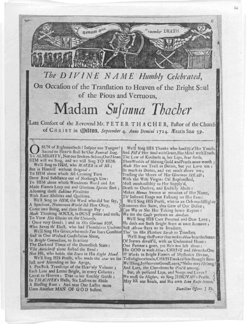 The divine name humbly celebrated on occasion of the translation to Heaven of the bright soul of the pious and veruous Madam Susanna thacher late consort of the Reverend Mr. Peter Thacher, pastor of the Church of Christ in Milton, September 4 An