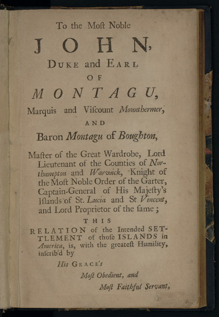 A relation of the late intended settlement of the islands of St. Lucia and St. Vincent, in America; in right of the Duke of Montagu, and orders, in the year 1722.