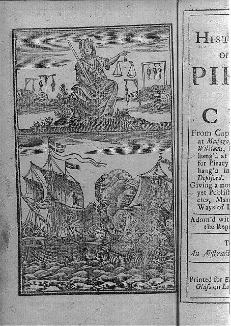 [Blind Justice holding sword and scales; 7 men on gallows in bg; Brit. warship and pirate ship in close combat below (frontispiece)]