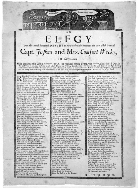 An elegy upon the much lamented deaths of two desireable brothers the two eldest sons of Capt. Joshua and Mrs. Comfort Weeks, of Greenland; who departed this life in February 1735,6 the youngest whose name was Ichabod, died the 3d day, in the 22
