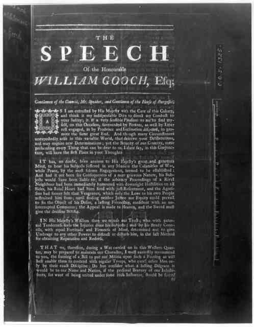 The speech of the Honourable William Gooch, Esq. [At the opening of the session May 22, 1740] [Williamsburg, 1740] [Negative Photostat.].