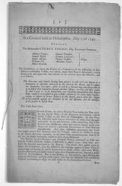 At a Council held at Philadelphia, May 17th 1742 ... The gentlemen, to whom the report of a Committee of the Assembly, in relation to unhealthy vessels, was refer'd, made their report thereupon; which being read, and approved, was ordered to be