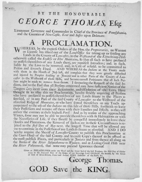 By the Honourable George Thomas, Esq; Lieutenant Governor and Commander in chief of the Province of Pennyslvania and the Counties of New-Castle, Kent and Sussex upon Delaware. A proclamation [Against the settlers of land in Lancaster County, wes