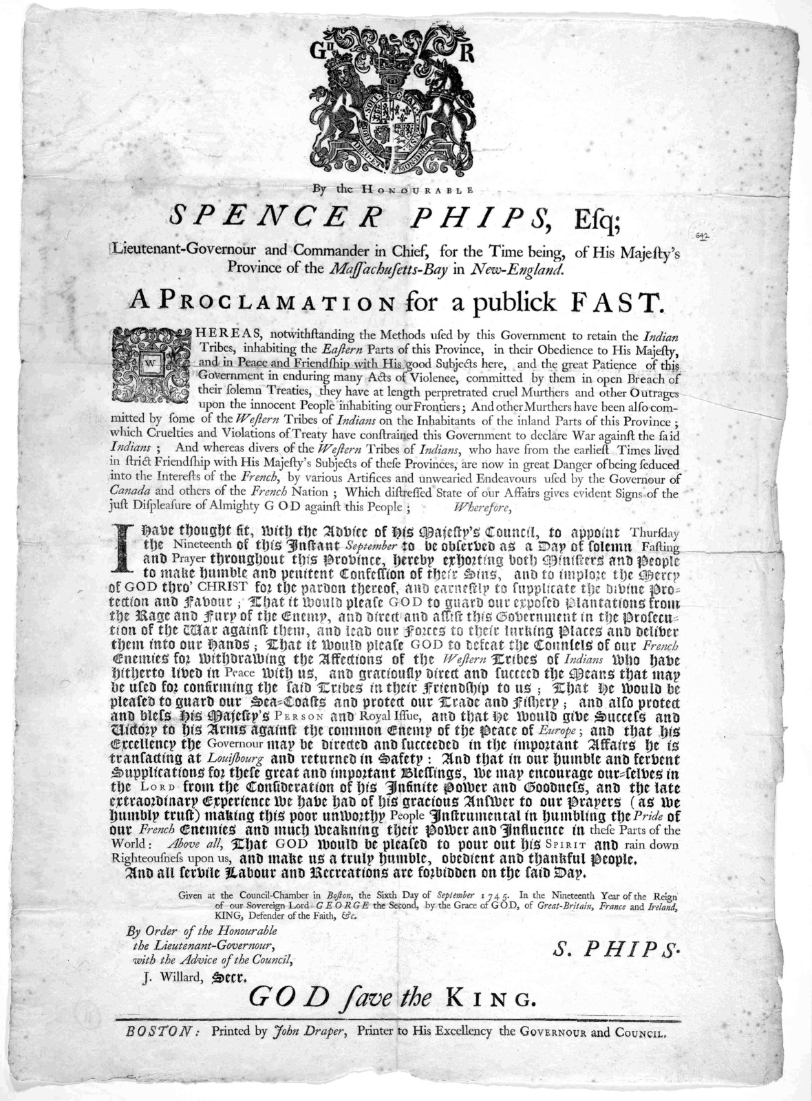 By the Honourable Spencer Phips, Esq; Lieutenant-Governour and commander in chief, for the Massachusetts-Bay in New-England. A proclamation for a publick fast … I have thought fit … to appoint Thursday the nineteenth of this instant September to