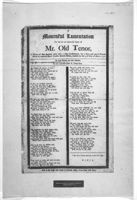 A mournful lamentation for the sad and deplorable death of Mr. Old Tenor, a native of New-England, who after a long confinement, by a deep and mortal wound which he received above twelve months before, expired on the 31st day of March, 1750. He