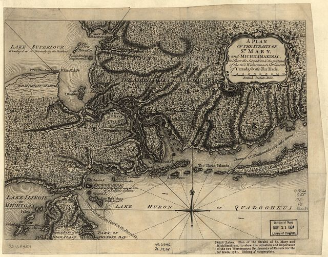 A Plan of the Straits of St. Mary, and Michilimakinac, to shew the situation & importance of the two westernmost settlements of Canada for the fur trade.