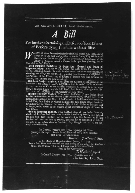 Anno regni Regis Georgii Secundi vicesimo septimo. A bill for further ascertaining the descent of real estates of persons dying intestate without issue. [Boston, 1754].