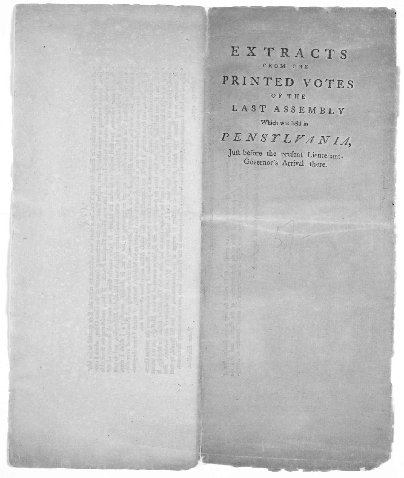 Extracted from the printed votes of the last Assembly which was held in Pennsylvania, just before the present Lieutenant-Governor's arrival there, viz [Philadelphia 1754].