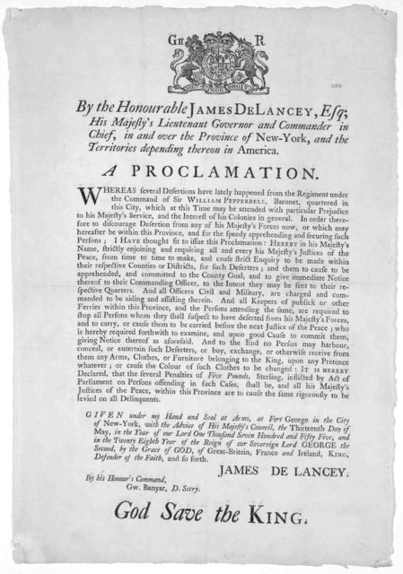 [Arms] By the Honourable James De Lancey, Esq; His Majesty's Lieutenant Governor and Commander in Chief, in and over the Province of New-York, and the territories depending thereon in America. A proclamation. Whereas several desertions have late