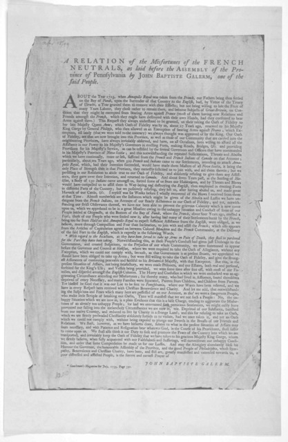 A relation of the misfortunes of the French neutrals, as laid before the Assembly of the Province of Pennsylvania, by John Baptiste Galerm one of the said people. [Philadelphia, 1756].