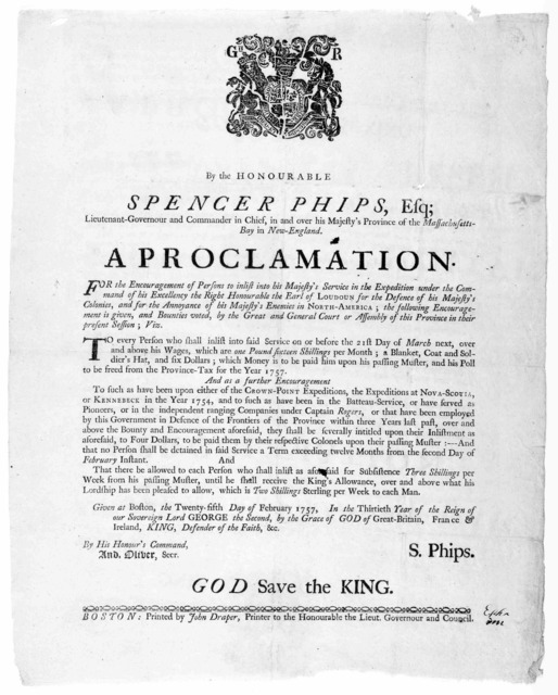 By the honourable Spencer Phips, Esq; Lieutenant-Governor and commander in chief, in and over His Majesty's province of the Massachusetts-Bay in New England. A proclamation for the encouragement of persons to inlist into his Majesty's service in