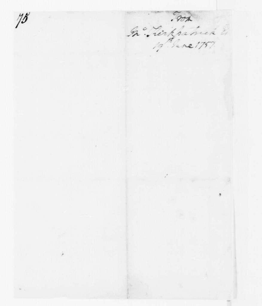 George Washington Papers, Series 4, General Correspondence: John Kirkpatrick to George Washington, June 19, 1757