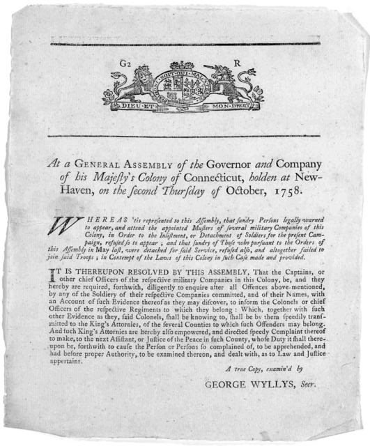 At a General Assembly of the Governor and Company of his Majesty's Colony of Connecticut, holden at New-Haven, on the second Thursday of October, 1758 [Complaint to be made against soldiers who refuse to join troops for present campaign]. [New-H