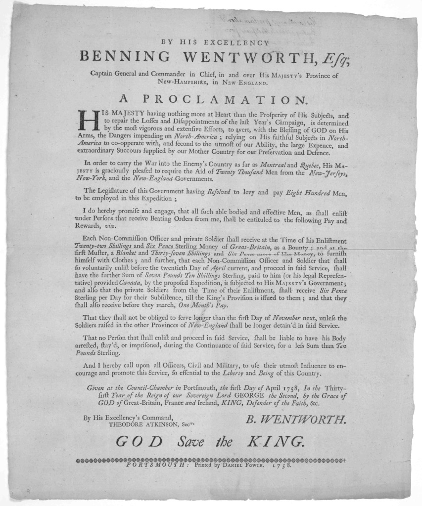 By his excellency Benning Wentworth, Esq; Captain General and Commander in Chief, in and over His Majesty's Province of New-Hampshire in New England A proclamation ... In order to carry the war into the enemy's country as far as Montreal and Que