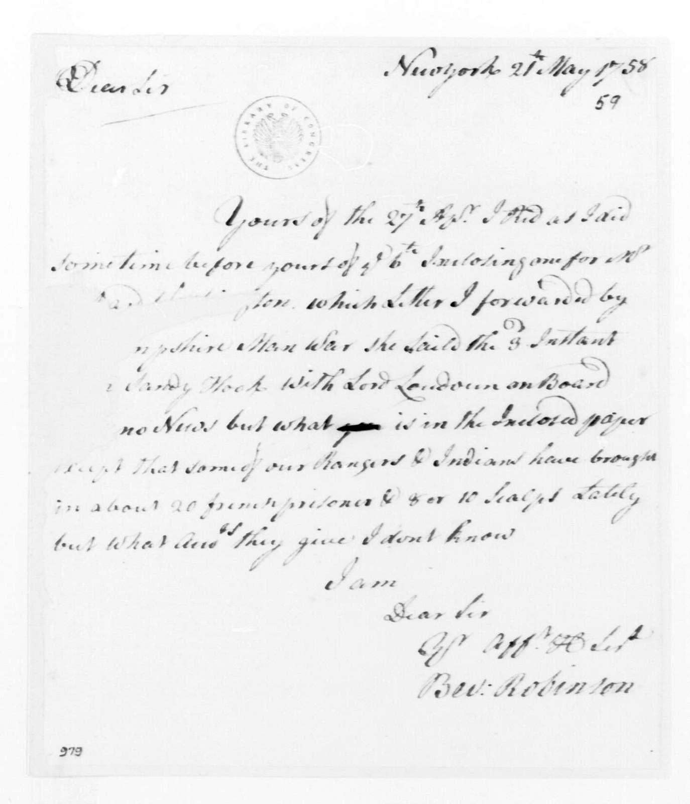George Washington Papers, Series 4, General Correspondence: Beverley Robinson to George Washington, May 21, 1758