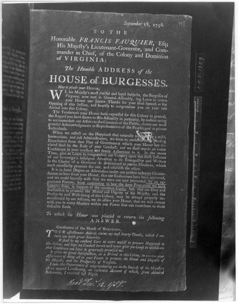 September 18, 1758. To the Honorable Francis Fauquier, Esq; His Majesty's Lieutenant-governor, Commander in chief, of the Colony and Dominion of Virginia: The humble address of the House of Burgesses.. [Williamsburg: Printed by William Hunter, 1