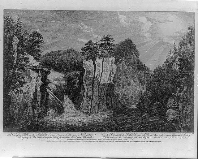 A view of the falls on the Passaick, or second river, in the province of New Jersey Vue de l'cataracte du Passaick, ou seconde riviere, dans la province du Nouveau Jersey / / sketch'd on the spot by his excellency, Governor Pownal ; painted & engraved by Paul Sandby.